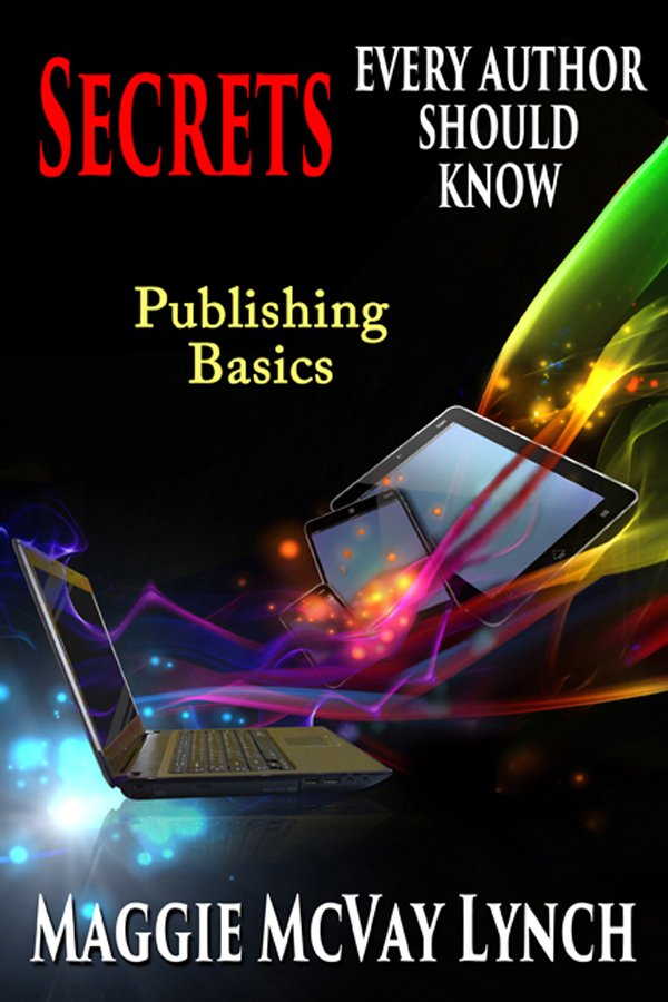 Secrets Every Author Should Know: Indie Publishing Basics