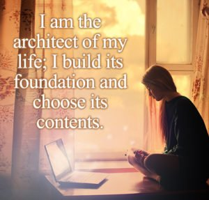 """woman sitting at window facing computer. Quote is: """"I am the architect of my life. I build its foundation and choose it's contents."""""""