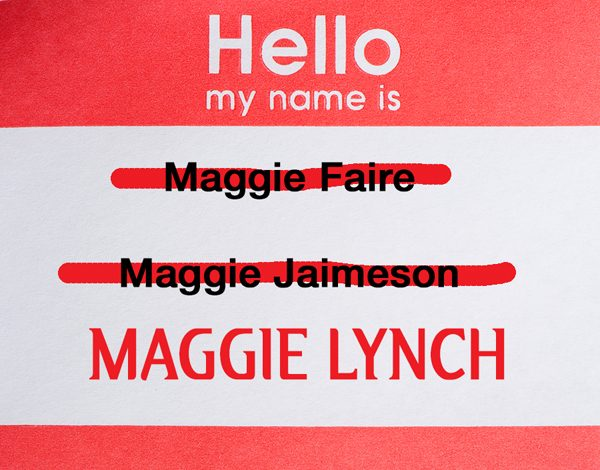 Hello Name Tag with Maggie Faire and Maggie Jaimeson crossed out. Maggie Lynch at bottom