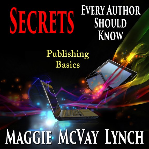Audiobook – Secrets Every Author Should Know: Publishing Basics