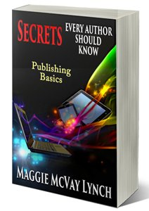 Book Cover, Secrets Every Author Should Know by Maggie Lynch