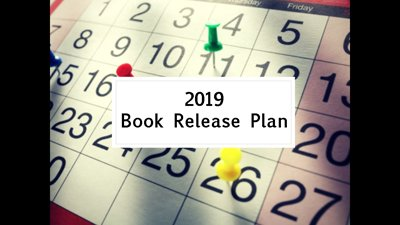picture of a calendar with push pins on certain dates. In middle are words: 2019 Book Release Plan