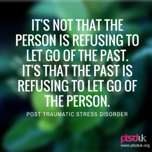 Quote on green leaf background: It's not that the person is refusing to let go of the past. It's that the past is refusing to let go of the person. PTSD.UK
