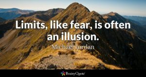 Michael Jordan quote: Limits, like fear, is often an illusion.
