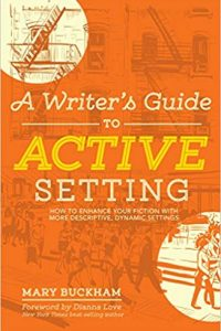 A Writer's Guide to Active Settings by Mary Buckham