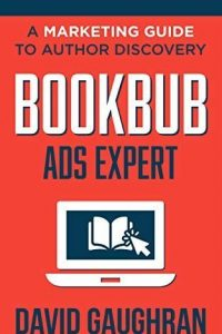 BookBub Ads Expert by David Gaughran