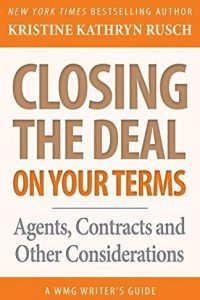 Closing the Deal On Your Terms by Kristine Kathryn Rusch