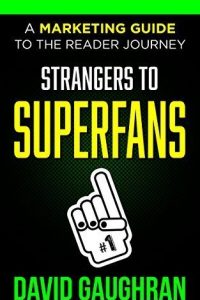 Strangers to Superfans by David Gaughran