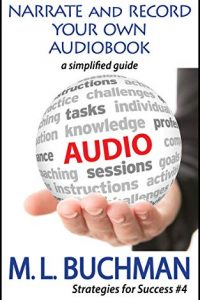 Cover for Narrate and Record Your Own Audiobook by M. L. Buchman